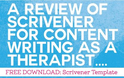 Review of Scrivener for Content Writing as a Therapist