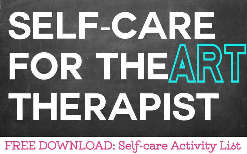 Self-care for the Art Therapist
