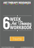 6 Week Art Therapy Trauma Workbook