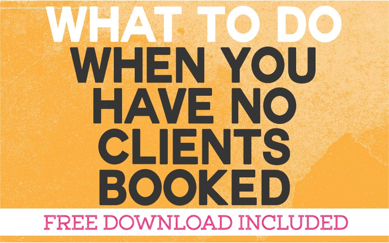 What to do when you have no clients booked