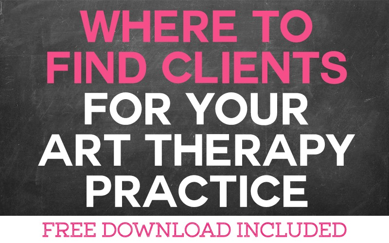 Where to find Clients for your Art Therapy Practice